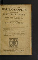 view Mosaicall philosophy: grounded upon the essentiall truth or eternal sapience / Written first in Latin, and afterwards thus rendred into English. By Robert Fludd, esq.