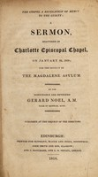 view The Gospel a revelation of mercy to the guilty : a sermon, delivered in Charlotte Episcopal Chapel, on January 22, 1818; for the benefit of the Magdalene Asylum / By ... Reverend Gerard Noel.