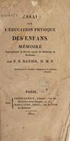 view Essai sur l'éducation physique des enfans. Mémoire couronné par la Sociéte Royale de Médicine de Bordeaux / Par F.S. Ratier.