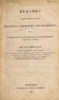 view Remarks on the present state of practical chemistry and pharmacy, with suggestions as to the importance of an extended practical course / [D.B. Reid].