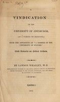 """view A vindication of the University of Edinburgh (as a School of Medicine,) from the aspersions of """"a member of the University of Oxford"""". With remarks on medical reform"""