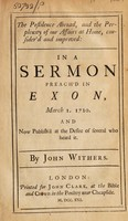 view The pestilence abroad, and the perplexity of our affairs at home, consider'd and improved : in a sermon preach'd in Exon, March 1. 1720. and now publish'd at the desire of several who heard it / By John Withers.