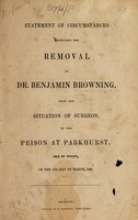 view Statement of circumstances respecting the removal of Dr. Benjamin Browning, from the situation of surgeon, to the prison at Parkhurst, Isle of Wight, on the 17th day of March, 1845