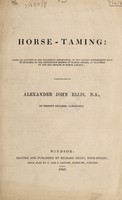 view Horse-taming ... as practised by the Red Indians of North America / [Alexander John Ellis].