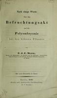 view Noch einige Worte über den Befruchtungsakt und die Polyembryonie bei den höheren Pflanzen / [F.J.F. Meyen].