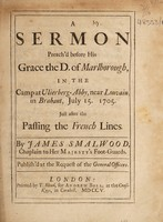 view A sermon preach'd before His Grace the D. of Marlborough : in the camp at Ulierberg-Abby, near Louvain, in Brabant, July 15. 1705. Just after the passing the French lines / By James Smalwood.