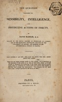 view The question concerning the sensibility, intelligence, and instinctive actions of insects / [Charles David Badham].