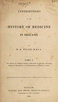 view Contributions to the history of medicine in Ireland. Part I, The history of periodic medical literature in Ireland, including notices of the medical and philosophical societies of Dublin