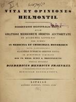 view Vita et opiniones Helmontii : dissertatio inauguralis medica ... / publice defendet Diedericus Henricus Fraenkel.