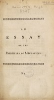 view Philosophical essays on the following subjects : I. On the ascent of vapours, the formation of clouds, rain and dew, and on several other phoenomena of air and water, II. Observations and conjectures on the nature of the aurora Borealis, and the tails of comets, III. On the principles of mechanics / Hugh Hamilton.