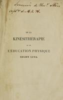 view Kinésithérapie ou traitement des maladies par le mouvement, selon la méthode de Ling ... Suivi d'un abrégé des applications de la théorie de Ling à l'éducation physique / Par A. Georgii.