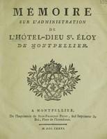 view Mémoire sur l'administration de l'Hôtel-Dieu St. Éloy de Montpellier.