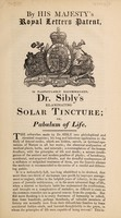 view By His Majesty's royal letters patent, is particularly recommended, Dr. Sibly's re-animating solar tincture; or, pabulum of life.