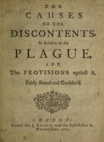 view The causes of the discontents in relation to the plague, and the provisions against it, fairly stated and consider'd / [Anon].