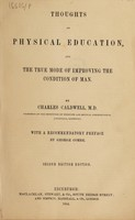 view Thoughts on physical education, and the true mode of improving the condition of man / By Charles Caldwell. With a recommendatory preface by George Combe.