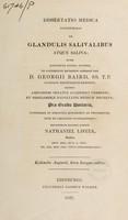 view Dissertatio medica inauguralis de glandulis salivalibus atque saliva / [Nathaniel Lister].