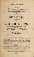view The most eloquent speech, at length, of Mr. Phillips, in the Court of Common Pleas, Dublin, in the case of Guthrie v. Sterne, for adultery : with the author's last corrections : not a single word omitted.