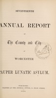 view Seventeenth annual report of the county and city of Worcester Pauper Lunatic Asylum.