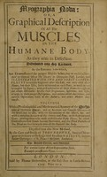 view Myographia nova: or, a graphical description of all the muscles in [the] humane body as they arise in dissection ... Together with a philosophical and mathematical account of the mechanism of muscular motion, and an accurate ... discourse of the heart and its use, with the circulation of the blood ... / by R. Lower.