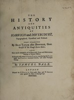view The history and antiquities of Harwich and Dovercourt, topographical, dynastical and political / First collected by Silas Taylor alias Domville, Gent. ...; and now much enlarged in all its parts with notes and observations relating to natural history ... by Samuel Dale.