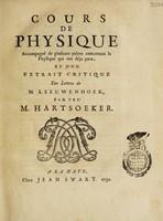 view Cours de physique, accompagné de plusieurs pièces concernant la physique qui ont déja paru, et d'un extrait critique des lettres de M. Leeuwenhoek / Par feu m. Hartsoeker.