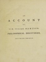 view An account of Sir Isaac Newton's philosophical discoveries : in four books / By Colin Maclaurin ... Published from the author's manuscript papers, by Patrick Murdoch.