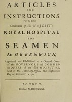 view Articles and instructions for the better government of His Majesty's Royal Hospital for Seamen : appointed ... at a General Court of the Governors and Commissioners ... 1730.