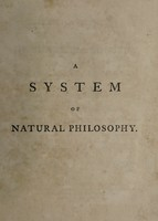 view A system of natural philosophy, being a course of lectures in mechanics, optics, hydrostatics, and astronomy / By T. Rutherforth.