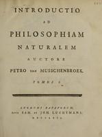 view Introductio ad philosophiam naturalem / Auctore Petro van Musschenbroek.