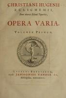 view Christiani Hugenii Zulichemii dum viveret Zelhemi toparchae, Opera varia / [Christiaan Huygens].