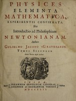 view Physices elementa mathematica, experimentis confirmata. Sive Introductio ad philosophiam Newtonianam / Auctore Gulielmo Jacobo 's Gravesande.