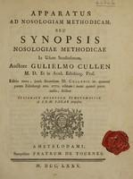 view Apparatus ad nosologiam methodicam, seu synopsis nosologiae methodicae in usum studiosorum / auctore Gulielmo Cullen.