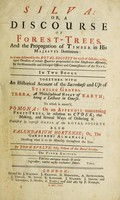 view Sylva, or a discourse of forest-trees, and the propagation of timber in His Majesty's dominions