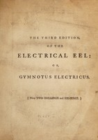 view The electrical eel: or, gymnotus electricus. Inscrib'd to the Honourable Members of the R***l S*****y