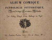 view Album comique de pathologie pittoresque, recueil de vingt caricatures médicales / dessinées par Aubry, Chazal, Colin, Bellangé et Pigal.