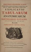 view Bernardi Siegfried Albini ... Explicatio tabularum anatomicarum B. Eustachii ... / [Bartolomeo Eustachi].