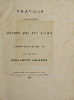 view Travels in various countries of Europe, Asia and Africa / By Edward Daniel Clarke.
