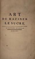 view Art de rafiner le sucre / Par M. Duhamel du Monceau.