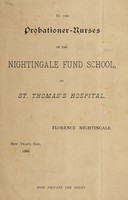 view To the probationer-nurses of the Nightingale Fund School at St. Thomas's Hospital / Florence Nightingale, New Year's Day, 1886.
