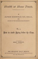 view How to avoid dying before the time / by Alfred Schofield.