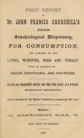 view First report of Dr. John Francis Churchill's free stœchiological dispensary, for consumption, and diseases of the lungs, windpipe, nose and throat : with an appendix on croup, diphtheria, and hay-fever