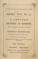 view A lecture : delivered at Didsbury, under the presidency of the late Dr. Hannah / by Thomas Reynolds, representative of the British Anti-Tobacco Society ... ; with comments on the lecture by Canon James Bardsley, of Manchester.