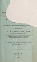 view Extracts from the report of the surgical staff of the Middlesex Hospital upon the treatment of cancerous diseases in the hospital on the plan introduced by Dr. Fell.