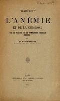 view Traitement de l'anémie et de la chlorose par le massage et la gymnastique médicale suédoise / par le Dr. Gommaerts.