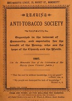 view Reading Anti-Tobacco Society : organized in the interest of humanity, and especially for the benefit of the young, who are the hope of the Church and the world. 1887 / W. Wyatt.
