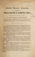 view On school gymnastics : a paper / read by A. Broman at the quarterly meeting of the Swedish Gymnastic Association, September 12th, 1891.