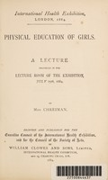 view Physical education of girls : a lecture delivered in the lecture room of the exhibition, June 25th, 1884 / by Miss Chreiman.