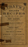 view Fray's golden recipes for the use of all ages : a book that gives universal satisfaction for its invaluable information in a concise form.