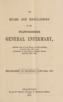 view The rules and regulations of the Staffordshire General Infirmary : agreed upon by the Board of Management, January 3rd, 1868; and confirmed at the Annual General Board, January 31st, 1868.