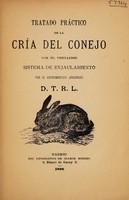 view Tratado prático de la cría del conejo por el ventajoso : sistema de enjaulamiento / por el experimentado aficionado D.T.R.L.